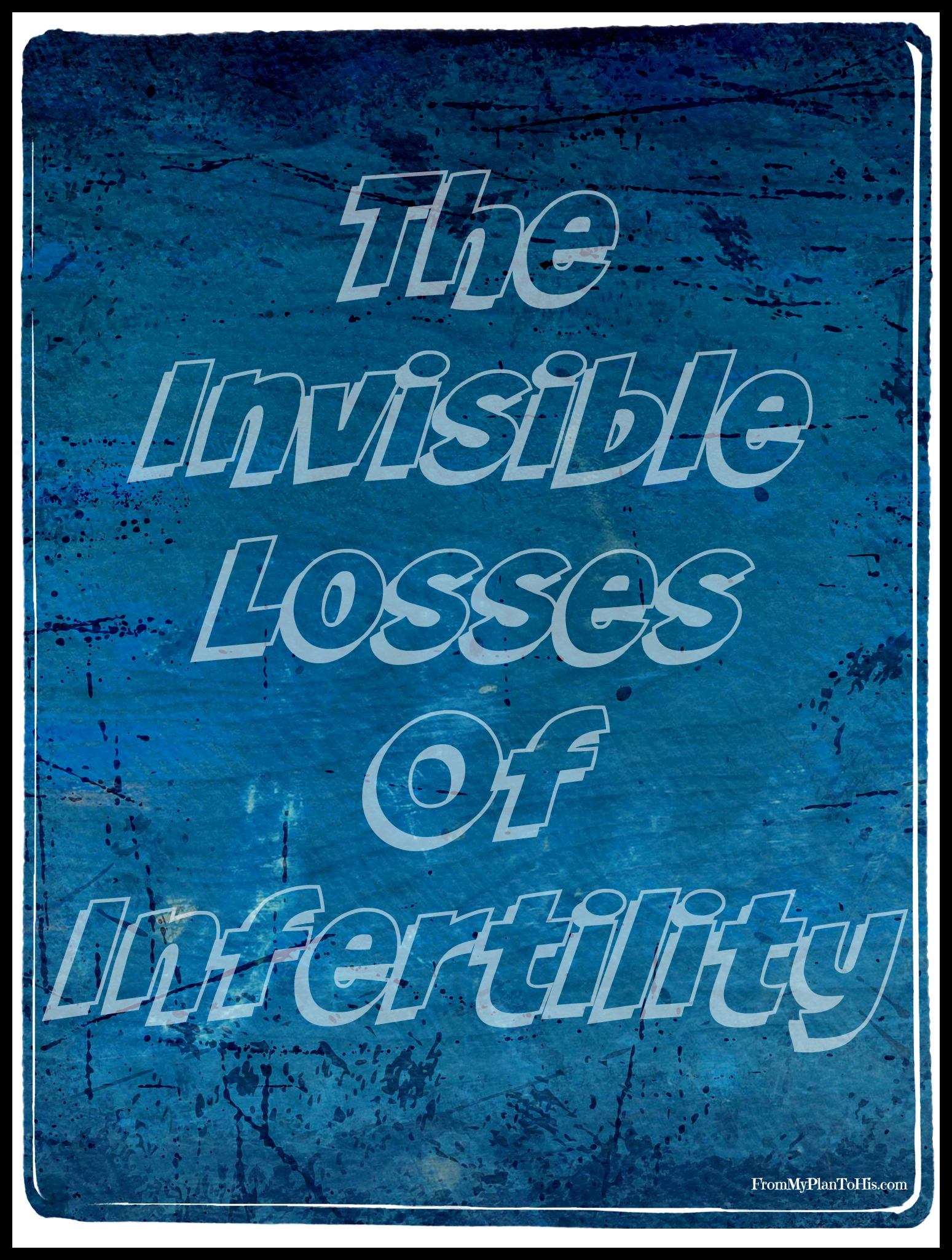 The Invisible Pain of Infertility